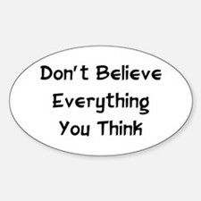 Don't Believe Everything Oval Decal