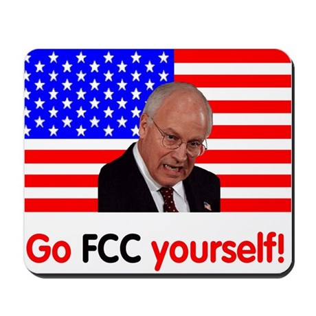 Dick Cheney<BR>Mouse Pad<BR>Go FCC Yourself