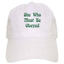She Who Must Be Obeyed Baseball Cap