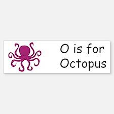 O is for Octopus Bumper Bumper Bumper Sticker
