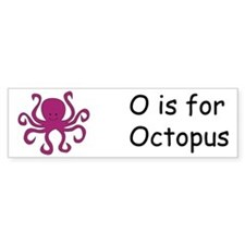 O is for Octopus Bumper Bumper Sticker