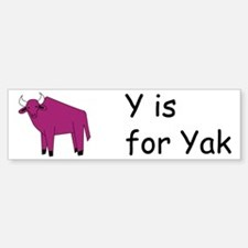 Y is for Yak Bumper Bumper Bumper Sticker