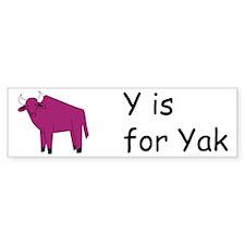 Y is for Yak Bumper Bumper Sticker