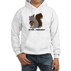 My Nut...Your Hole? Hoodie