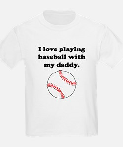 I Love Playing Baseball With My Daddy T-Shirt