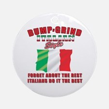 Italian bump and grind Ornament (Round)
