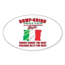 Italian bump and grind Oval Decal