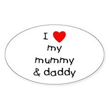 I love my mummy & daddy Oval Decal