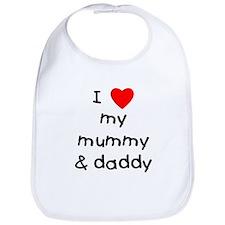 I love my mummy & daddy Bib