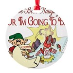 ChristmasNaughtyorgonnabe copy.png Round Ornament