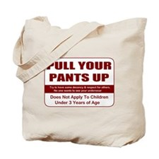 Pull Your Pant Up Tote Bag