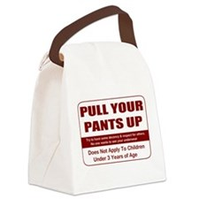 Pull Your Pant Up Canvas Lunch Bag