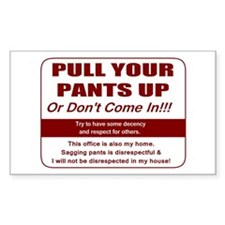 Pull Your Pant Up Decal