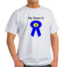 My Horse is #1! T-Shirt