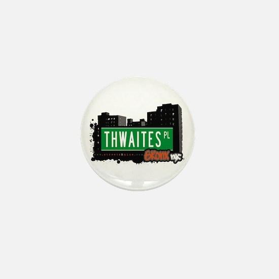 Thwaites Pl, Bronx, NYC Mini Button