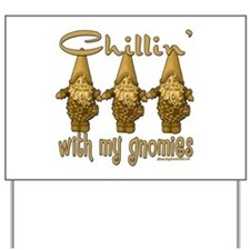 Chillinwithmygnomies copy.png Yard Sign