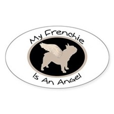 Frenchie Is An Angel Oval Decal