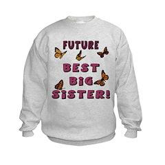 Future Best Big Sister! Sweatshirt