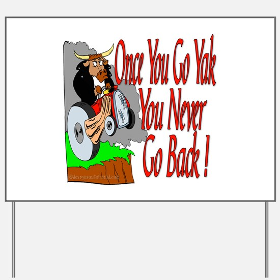 10x10_apparel Yaknevergoback copy.png Yard Sign