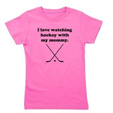 I Love Watching Hockey With My Mommy Girl's Tee