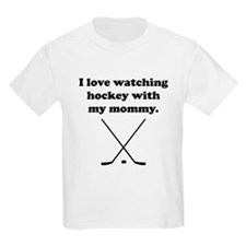 I Love Watching Hockey With My Mommy T-Shirt