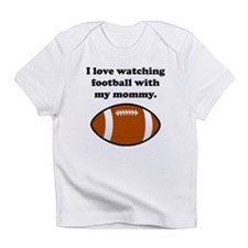 I Love Watching Football With My Mommy Infant T-Sh