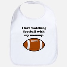 I Love Watching Football With My Mommy Bib