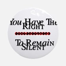 righttoremainsilentwhite copy.png Ornament (Round)