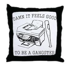 Damn it Feels Good Throw Pillow