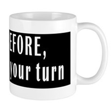 SIGNAL BEFORE, not DURING your turn Mug