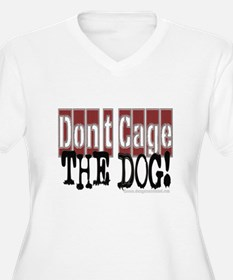 10x10_apparel DONTCAGEDOG copy.jpg T-Shirt