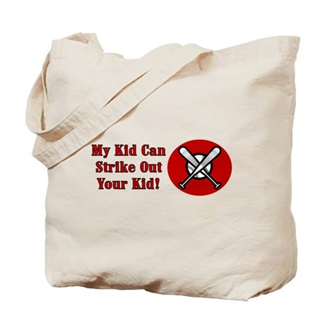 My Kid Can Strike Out Your Kid Tote Bag