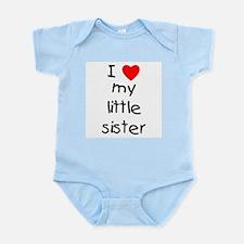 I love my little sister Infant Bodysuit