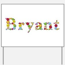 Bryant Bright Flowers Yard Sign