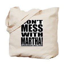 Don't Mess With Martha Tote Bag