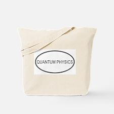 QUANTUM PHYSICS Tote Bag