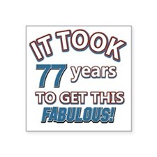 "77th year old birthday Square Sticker 3"" x 3"""
