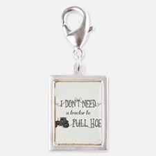 I don't need a tractor to pull hoes! Charms