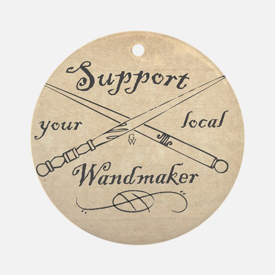 Support your local Wandmaker w bkg Round Ornament