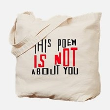This Poem IS NOT About You Tote Bag