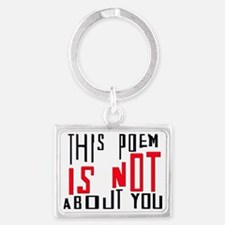 This Poem IS NOT About You Landscape Keychain