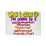 When I Grow Up Rectangle Magnet