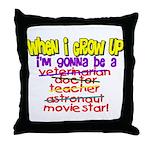 When I Grow Up Throw Pillow
