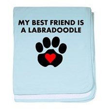 My Best Friend Is A Labradoodle baby blanket