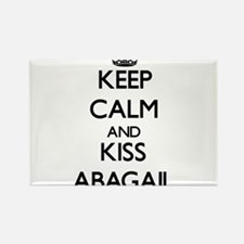 Keep Calm and kiss Abagail Magnets
