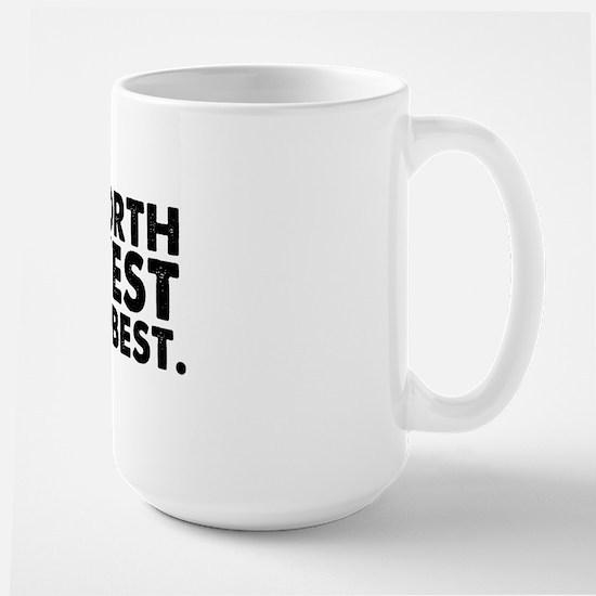 Northwest is Best 1 Large Mug