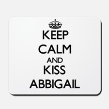 Keep Calm and kiss Abbigail Mousepad