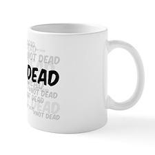 Not Dead Mug