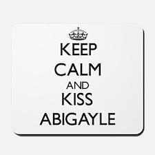 Keep Calm and kiss Abigayle Mousepad