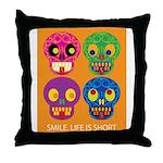 Life is short - Skulls Throw Pillow